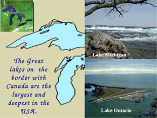 Lake Michigan Lake Ontario The Great lakes on the border with Canada are the