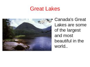 Great Lakes Canada's Great Lakes are some of the largest and most beautiful i