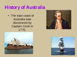 History of Australia The east coast of Australia was discovered by Captain Co