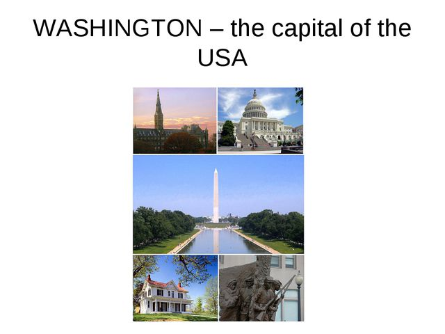 WASHINGTON – the capital of the USA