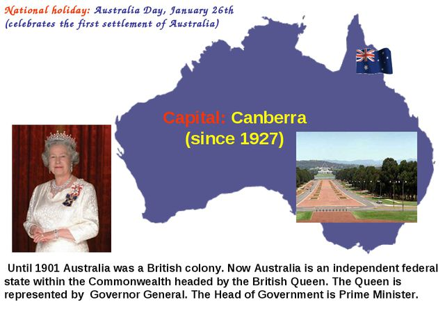 Until 1901 Australia was a British colony. Now Australia is an independent f...