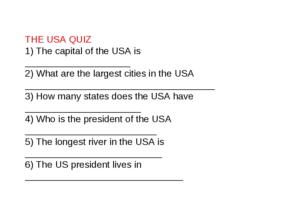 THE USA QUIZ 1) The capital of the USA is ____________________ 2) What are th...