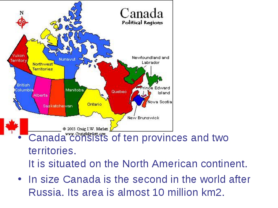 Canada consists of ten provinces and two territories. It is situated on the N...