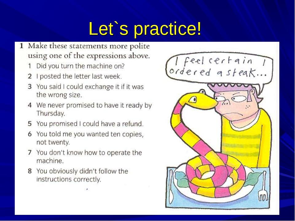 Let`s practice!