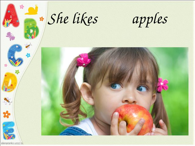 She likes apples