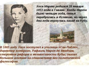 Хосе Марти родился 28 января 1853 года в Гаване. Когда Марти было четыре год