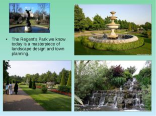 The Regent's Park we know today is a masterpiece of landscape design and town