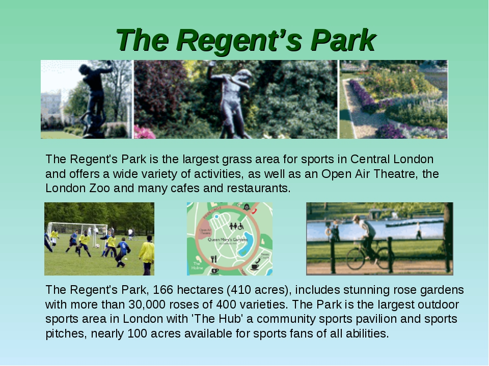 The Regent's Park The Regent's Park, 166 hectares (410 acres), includes stunn...