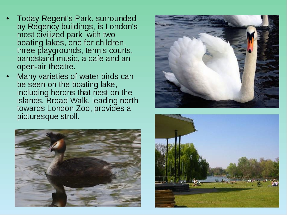 Today Regent's Park, surrounded by Regency buildings, is London's most civili...