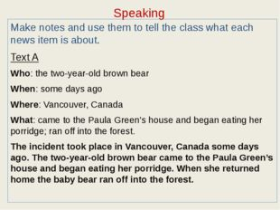 Speaking Make notes and use them to tell the class what each news item is abo