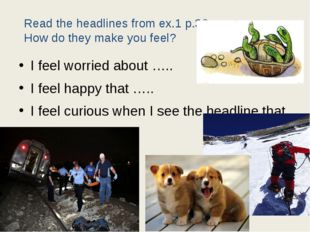 I feel worried about ….. I feel happy that ….. I feel curious when I see the