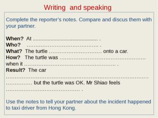 Complete the reporter's notes. Compare and discus them with your partner. Whe