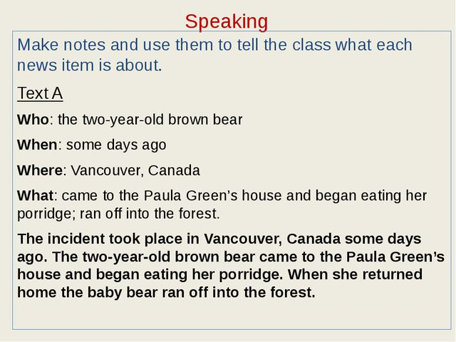 Speaking Make notes and use them to tell the class what each news item is abo...