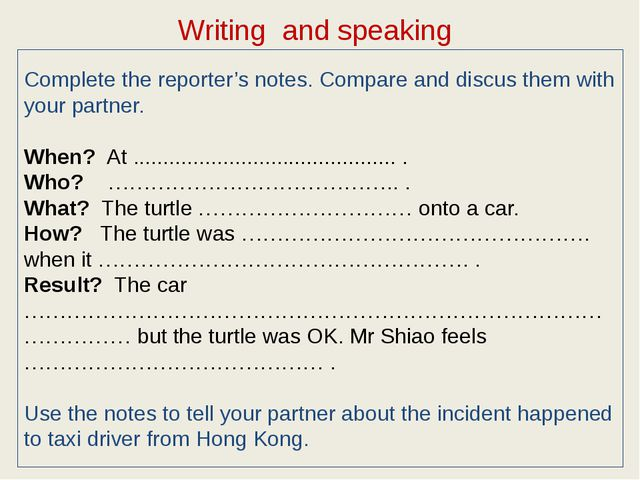 Complete the reporter's notes. Compare and discus them with your partner. Whe...