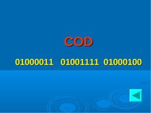 COD 01000011 01001111 01000100