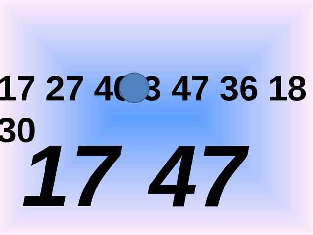 17 27 40 3 47 36 18 30 17 47