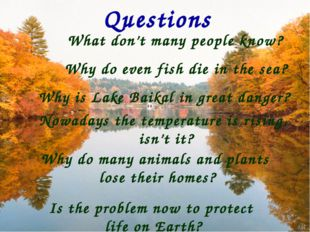 Questions What don't many people know? Why do many animals and plants lose th