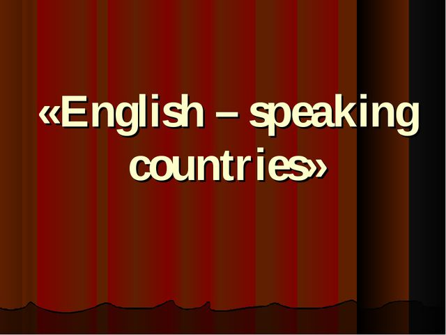 «English – speaking countries»