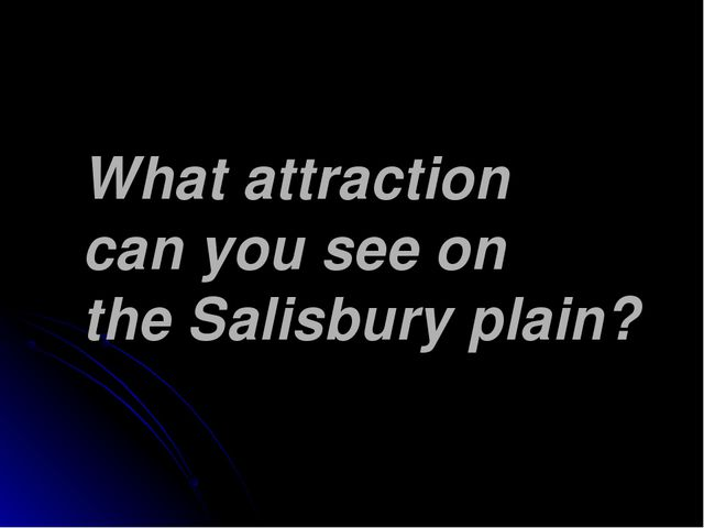 What attraction can you see on the Salisbury plain?