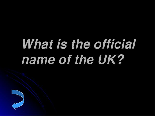 What is the official name of the UK?