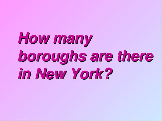 How many boroughs are there in New York?