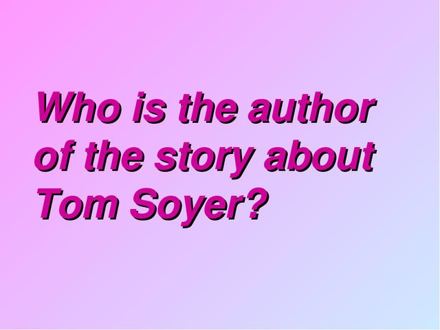 Who is the author of the story about Tom Soyer?