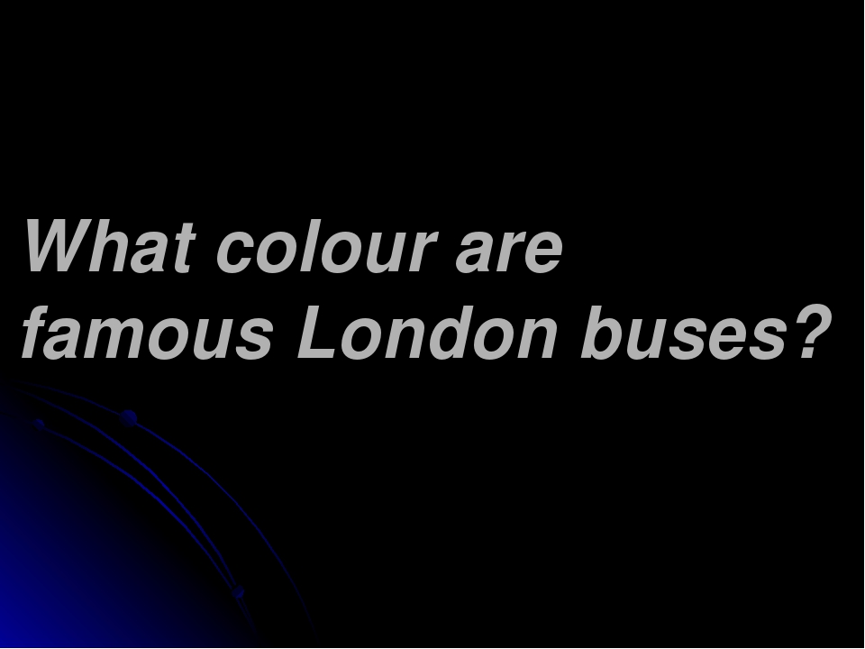 What colour are famous London buses?