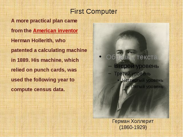 A more practical plan came from the American inventor Herman Hollerith, who p...