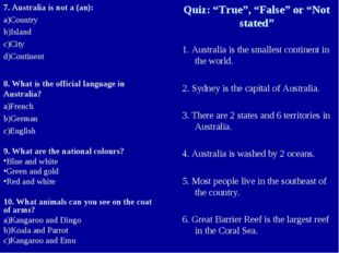 7. Australia is not a (an): Country Island City Continent 8. What is the offi