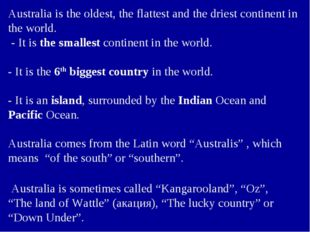 Australia is the oldest, the flattest and the driest continent in the world.