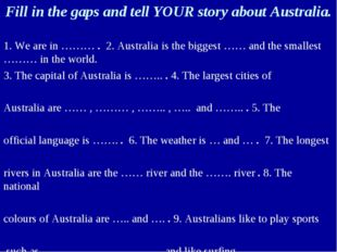 Fill in the gaps and tell YOUR story about Australia.     1. We are in ……… .