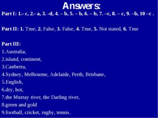 Answers: Part I: 1.- c, 2.- a, 3. -d, 4. – b, 5. – b, 6. – b, 7. –c, 8. – c,