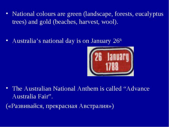 National colours are green (landscape, forests, eucalyptus trees) and gold (b...