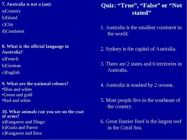 7. Australia is not a (an): Country Island City Continent 8. What is the offi...