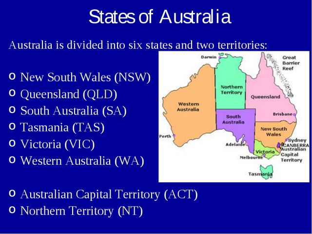 States of Australia Australia is divided into six states and two territories:...