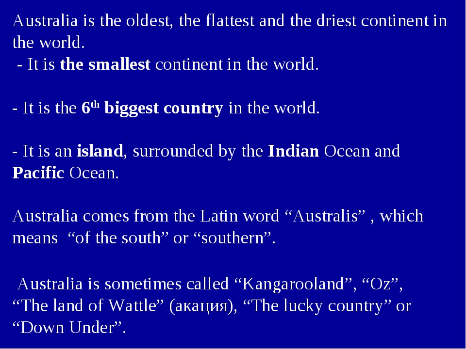 Australia is the oldest, the flattest and the driest continent in the world....