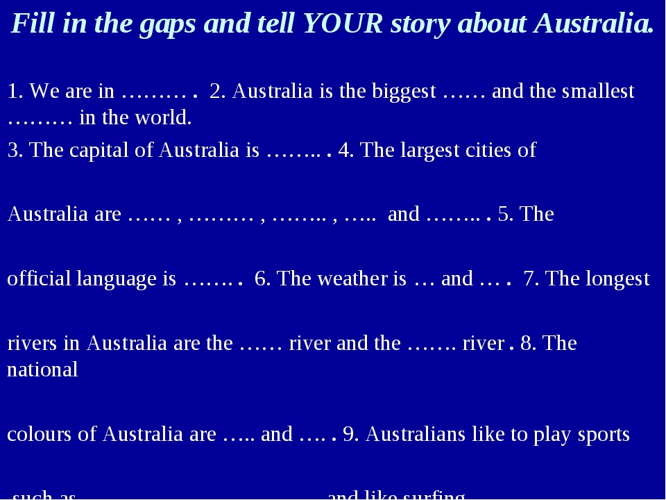 Fill in the gaps and tell YOUR story about Australia.     1. We are in ……… ....