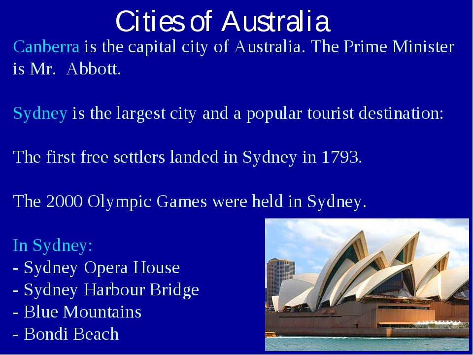 Canberra is the capital city of Australia. The Prime Minister is Mr. Abbott....