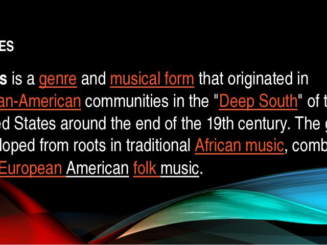 BLUES Bluesis agenreandmusical formthat originated inAfrican-Americanc...
