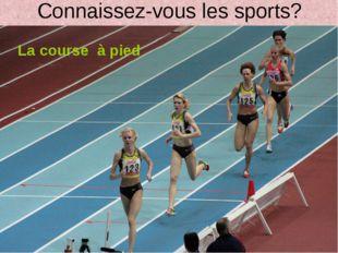 Connaissez-vous les sports? La course à pied