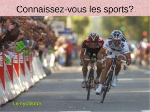 Connaissez-vous les sports? Le cyclisme