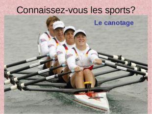 Connaissez-vous les sports? Le canotage