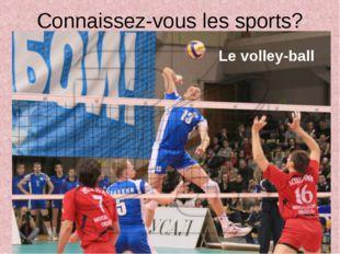 Connaissez-vous les sports? Le volley-ball