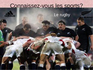Connaissez-vous les sports? Le rugby