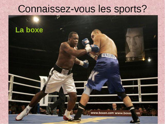 Connaissez-vous les sports? La boxe