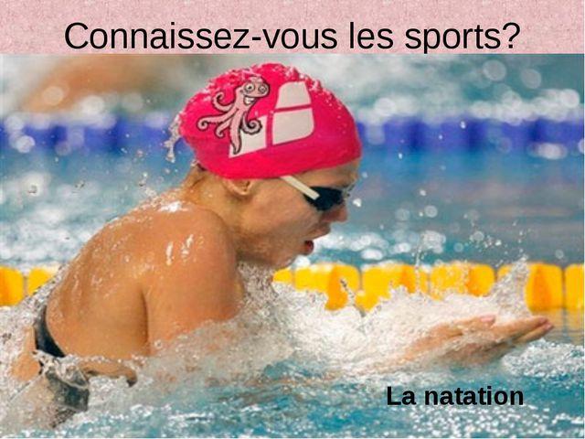 Connaissez-vous les sports? La natation