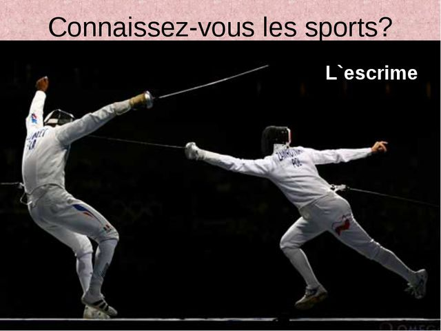Connaissez-vous les sports? L`escrime
