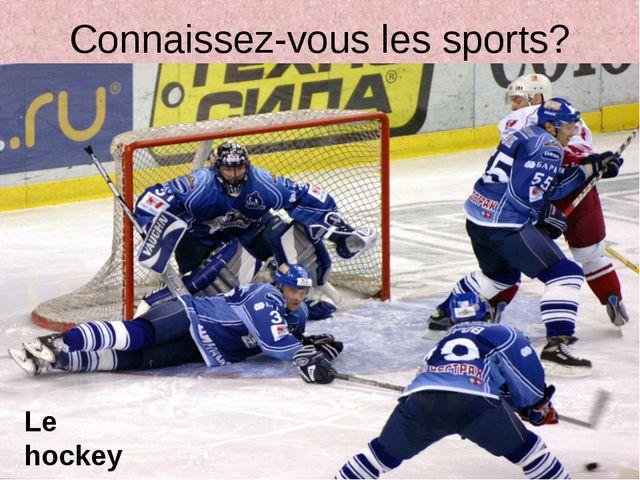 Connaissez-vous les sports? Le hockey