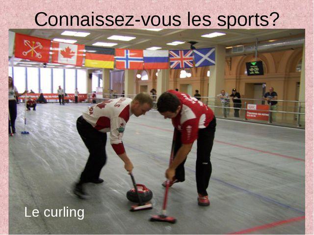 Connaissez-vous les sports? Le curling