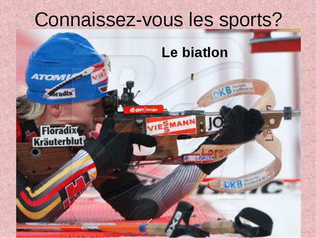 Connaissez-vous les sports? Le biatlon
